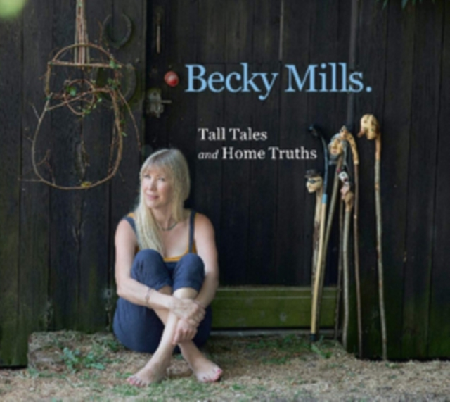 Becky-Mills-Tall-Tales-and-Home-ID3z-CD-New