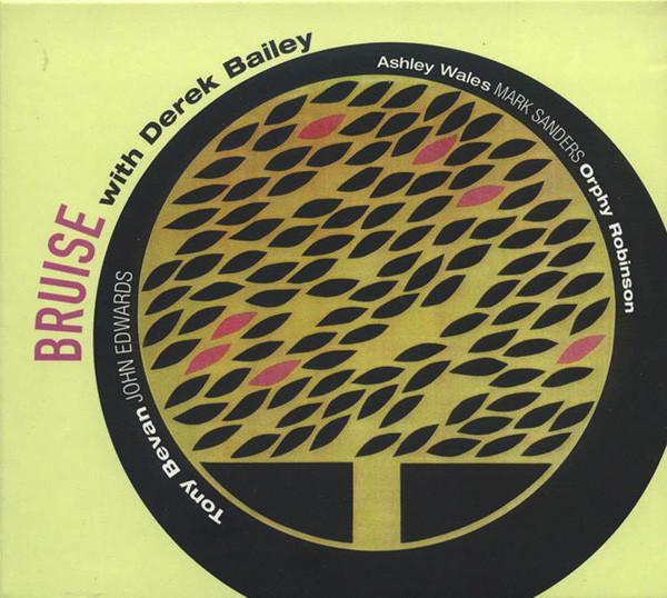 Bruise With Derek Bailey